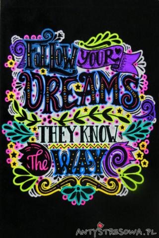 Follow your dreams, they know the way - kolorowanka